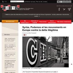 Syriza, Podemos et les mouvements en Europe contre la dette illégitime