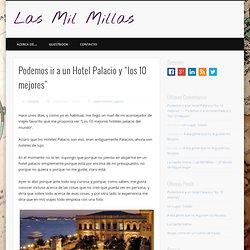 """Podemos ir a un Hotel Palacio y """"los 10 mejores"""""""