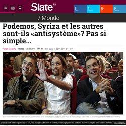 Podemos, Syriza et les autres sont-ils «antisystème»? Pas si simple...