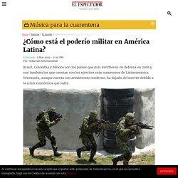 ¿Cómo está el poderío militar en América Latina?