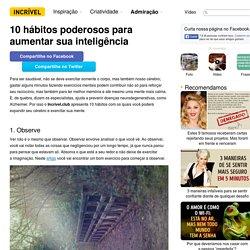 10hábitos poderosos para aumentar sua inteligência