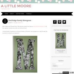 Mod Podge Family Monogram – A Little Moore