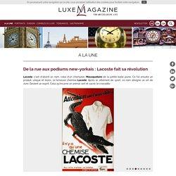 De la rue aux podiums new-yorkais : Lacoste fait sa révolution