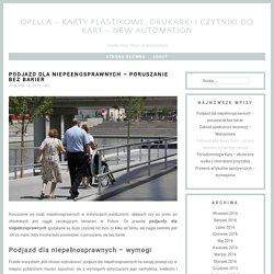 Podjazd dla niepełnosprawnych - poruszanie bez barier