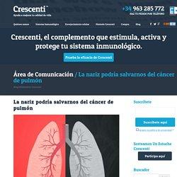 La nariz podría salvarnos del cáncer de pulmón