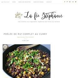 Poêlée de riz complet au curry - La Fée Stéphanie