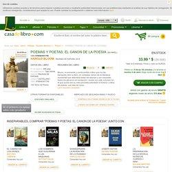 POEMAS Y POETAS: EL CANON DE LA POESIA - HAROLD BLOOM - 9788483931790, comprar el libro
