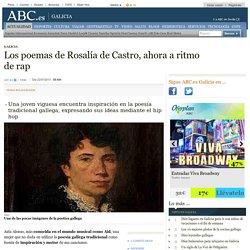 Los poemas de Rosalía de Castro, ahora a ritmo de rap