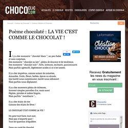 Poème chocolaté : LA VIE C'EST COMME LE CHOCOLAT !