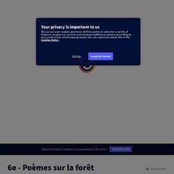 6e - Poèmes sur la forêt by madame.jomat on Genially