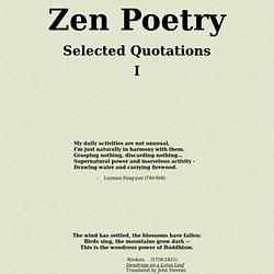 Zen Poems, Verses, Quotes, Quips, Koans - #1.      .