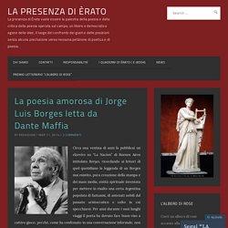La poesia amorosa di Jorge Luis Borges letta da Dante Maffia