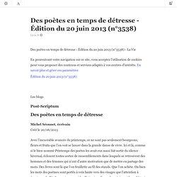 Des poètes en temps de détresse - Édition du 20 juin 2013 (n°3538)