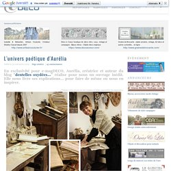 L'univers poétique d'Aurélia ~ e-magDECO : Magazine de décoration