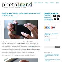 Buttons de Sascha Pohflepp : quand l'appareil photo est vu comme un objet en réseau