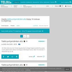 Täällä pohjantähden alla ohjelmatiedot - Telsu.fi