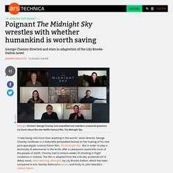 Poignant The Midnight Sky wrestles with whether humankind is worth saving