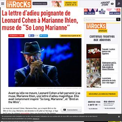 """La lettre d'adieu poignante de Leonard Cohen à Marianne Ihlen, muse de """"So Long Marianne"""""""