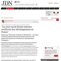 """""""Les start-up de Rocket Internet accélèrent leur développement en France"""""""