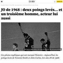 JO de 1968 : deux poings levés... et un troisième homme, acteur lui aussi
