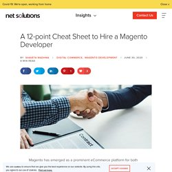 12 Key Considerations While Hiring For Magento Developer