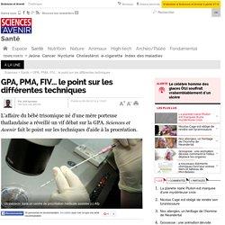 GPA, PMA, FIV... le point sur les différentes techniques - 8 août 2014