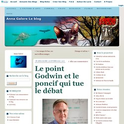 Le point Godwin et le poncif qui tue le débat | Anna Galore Le blog