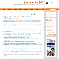 CNRS 12/03/10 DU CHAMP A LA TABLE - Le point sur l'irradiation des aliments
