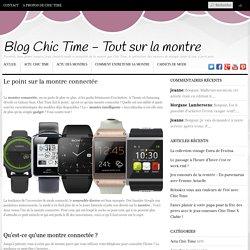 Le point sur la montre connectée - Blog Chic Time - Tout sur la montre