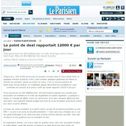 Le point de deal rapportait 12000 € par jour - 01/06/2013