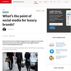 What's the point of social media for luxury brands?