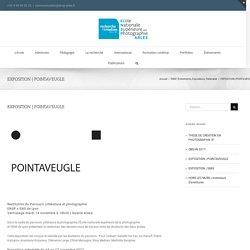 POINTAVEUGLE – ENSP – École nationale supérieure de la photographie d'Arles