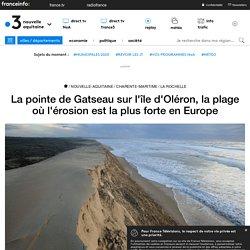 La pointe de Gatseau sur l'île d'Oléron, la plage où l'érosion est la plus forte en Europe