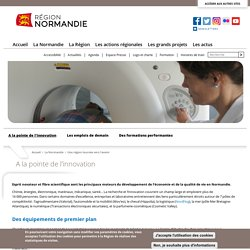 A la pointe de l'innovation - La Région Normandie