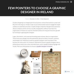Few Pointers to Choose a Graphic Designer in Ireland