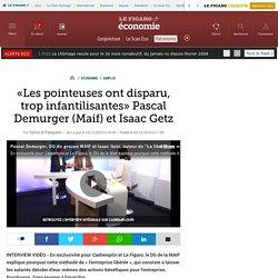 «Les pointeuses ont disparu, trop infantilisantes» Pascal Demurger (Maif) et Isaac Getz