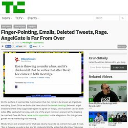 Finger-Pointing, Emails, Deleted Tweets, Rage. AngelGate Is Far From Over