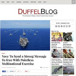 Navy To Send a Strong Message To Iran With Pointless Multinational Exercise