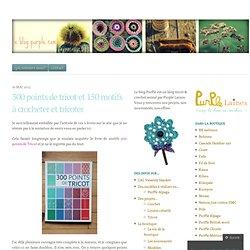 300 points de tricot et 150 motifs à crocheter et tricoter | le blog Purple