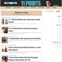 11 Points - A Blog of Lists by Sam Greenspan. Funny lists, movie lists, sports lists, top lists. So, basically, lists.