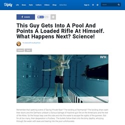 This Guy Gets Into A Pool And Points A Loaded Rifle At Himself. What Happens Next? Science!