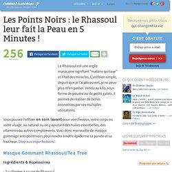 Les Points Noirs : le Rhassoul leur fait la Peau en 5 Minutes !