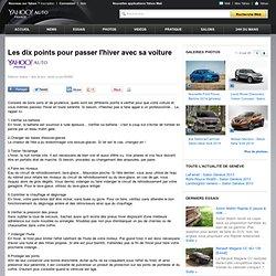 Les dix points pour passer l'hiver avec sa voiture - Yahoo! Auto