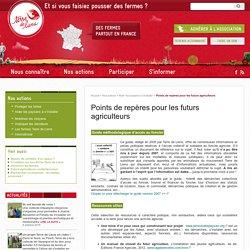 Points de repères pour les futurs agriculteurs