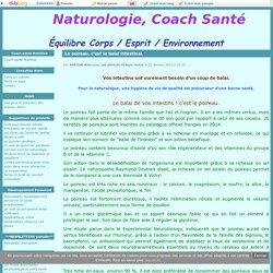 Le poireau, c'est le balai intestinal. - Naturologie, Coach Santé