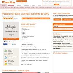 Potage poireaux-carottes-pommes de terre : Recette de Potage poireaux-carottes-pommes de terre