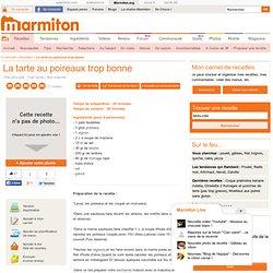 La tarte au poireaux trop bonne - Recette de cuisine Marmiton : une recette