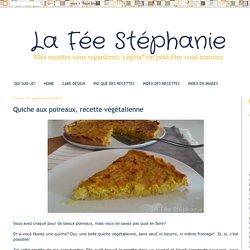 La Fée Stéphanie: Quiche aux poireaux, recette végétalienne