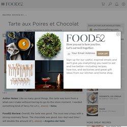 Tarte aux Poires et Chocolat Recipe on Food52
