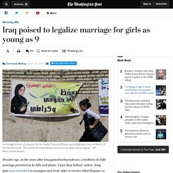 Iraq poised to legalize marriage for girls as young as 9